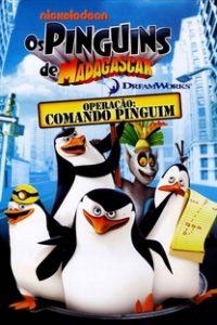 Assistir Os Pinguins de Madagascar Operação: Comando Pinguim Online Grátis Dublado Legendado (Full HD, 720p, 1080p)   Mark McCorkle