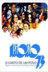 Assistir Phono 73 - O Canto de um Povo Online Grátis Dublado Legendado (Full HD, 720p, 1080p) | Carlos Augusto de Oliveira | 2005
