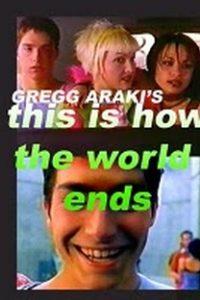 Assistir This Is How The World Ends Online Grátis Dublado Legendado (Full HD, 720p, 1080p) | Gregg Araki |
