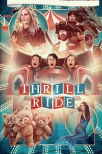 Assistir Thrill Ride Online Grátis Dublado Legendado (Full HD, 720p, 1080p)   Chris Parrish   2016