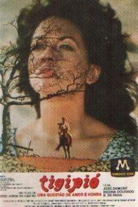 Assistir Tigipió - Uma Questão de Amor e Honra Online Grátis Dublado Legendado (Full HD, 720p, 1080p) | Pedro Jorge de Castro | 1985